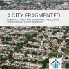 A City Fragmented: How Race, Power, and Aldermanic Prerogative Shape Chicago's Neighborhoods
