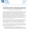 Federal Policy Changes for Higher-Opportunity Areas